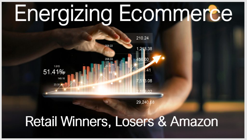 stimulating e-commerce, losers of retail winners and Amazon